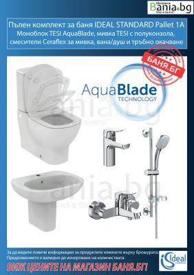 Пълен комплект за баня Ideal Standart PALLET 1A - моноблок TESI Aqua Blade с плътно прилепване, мивка TESI с полуконзола, смесители Ceraflex за мивка, вана/душ и тръбно окачване